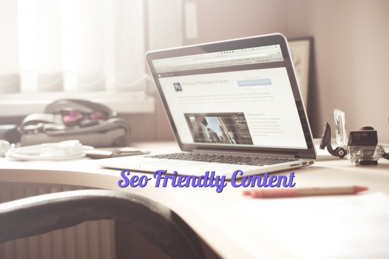 SEO Optimized and Friendly Content
