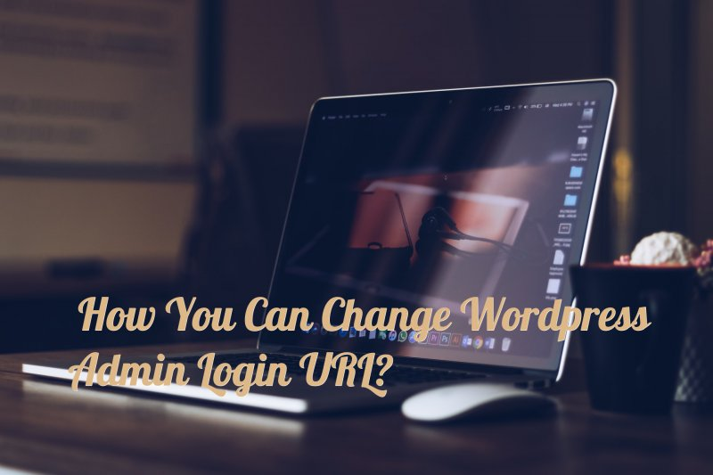 Protect Wordpress Admin Login Url – Complete Guide and Procedure