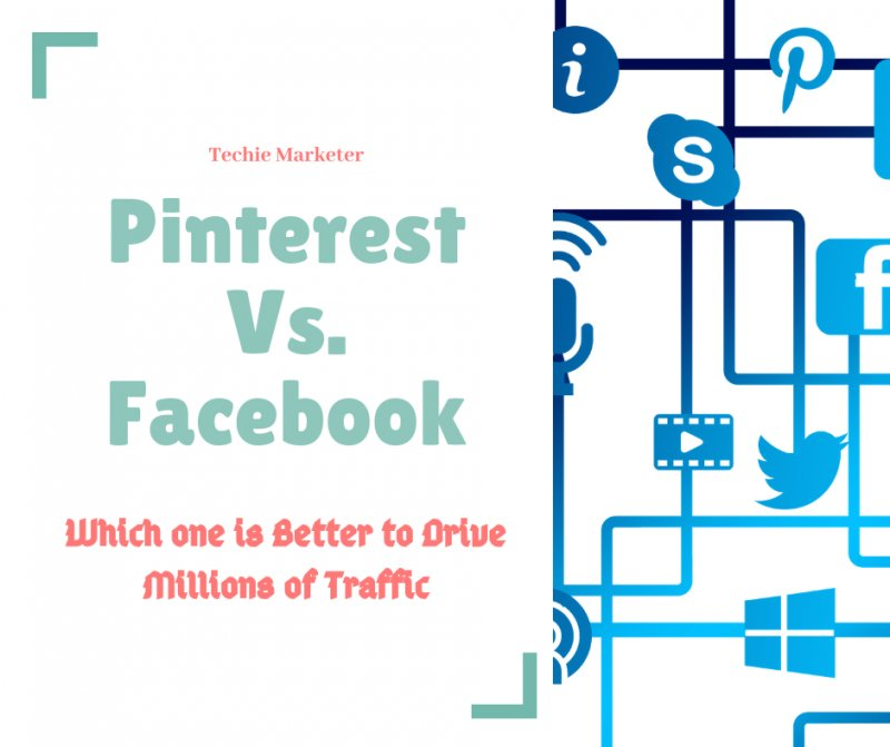 Pinterest Vs. Facebook – Which One Boost Your Traffic in Short Time