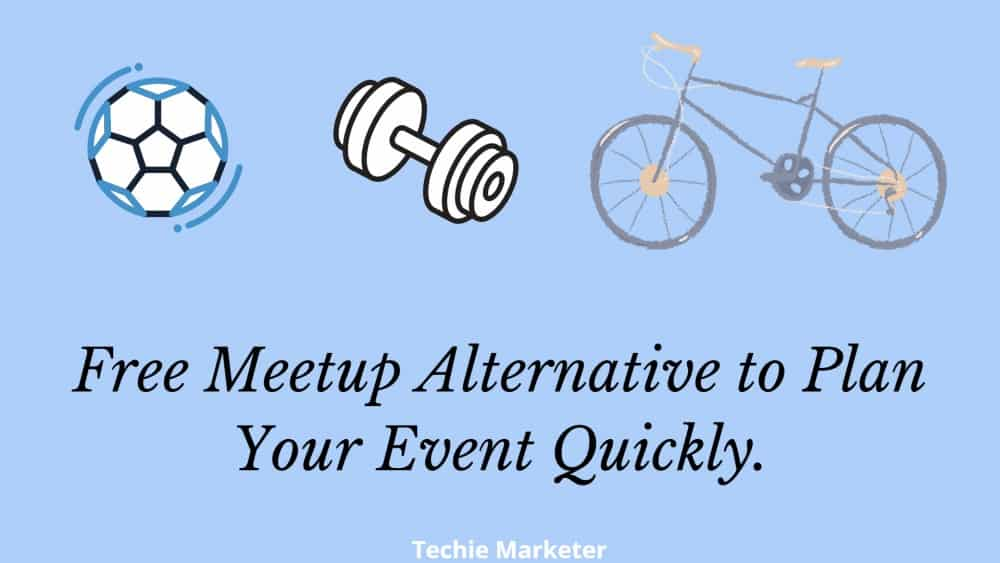 Meetup Alternative – Share Common Interest and Build Community