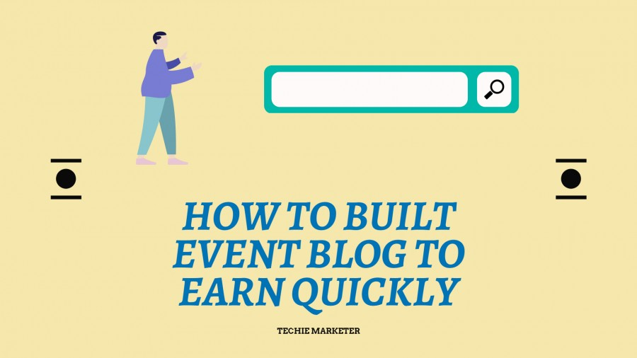 Event Blogging Guide – One Time Work and More Profit