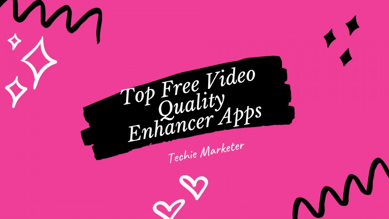 Free Video Quality Enhancer to Improve Low-Quality Video