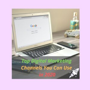 Top Essential Digital Marketing Channels You Should Know