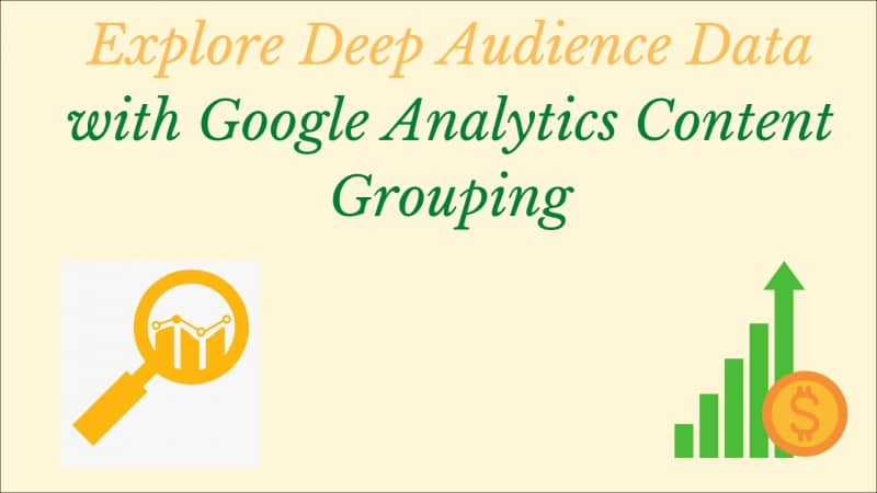 Google Analytics Content Grouping for Advanced Tracking and Measuring