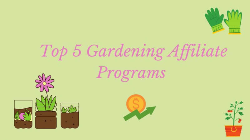Best 5 Genuine Gardening Affiliate Programs to Consider