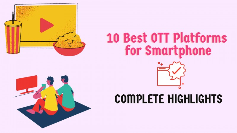 10 Best OTT Platforms to Recognize for Smartphone – Complete Highlights