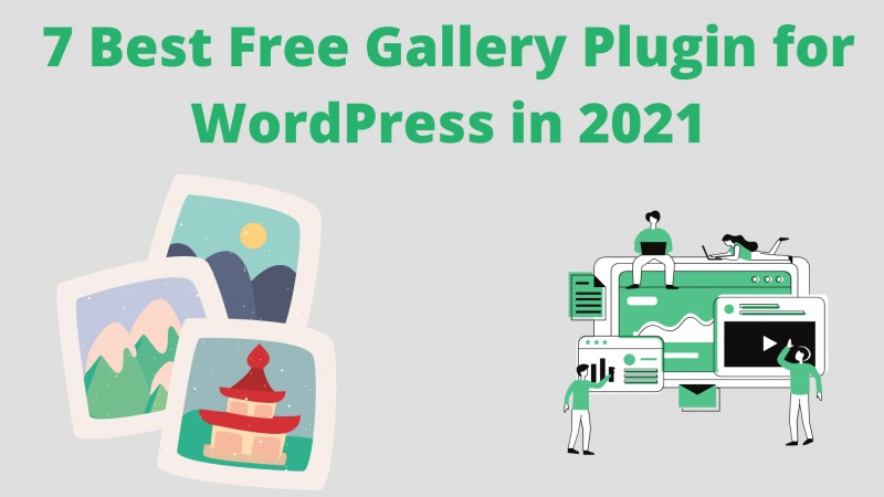 7 Best Free Gallery Plugin for WordPress in 2021 (Complete Features)