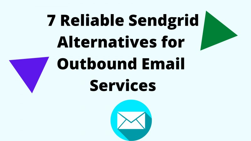 7 Best Sendgrid Alternatives Complete Features and Prices